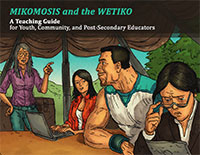 Mikomosis and the Wetiko - Teaching Guide for Youth, Community, and Post Secondary Educators